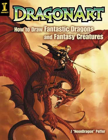 Dragon Art:  How to Draw Fantastic Dragons and Fantasy Creatures